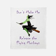Don't Make Me Release The Flying Monkeys Throw Bla