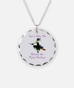 Don't Make Me Release The Flying Monkeys Necklace