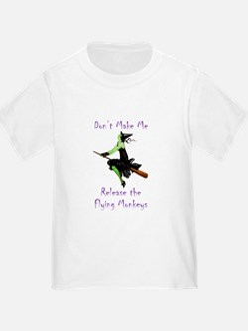 Don't Make Me Release The Flying Monkeys T