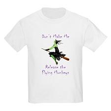Don't Make Me Release The Flying Monkeys T-Shirt