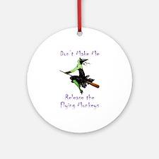 Don't Make Me Release The Flying Monkeys Ornament
