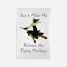 Don't Make Me Release The Flying Monkeys Rectangle