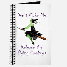 Don't Make Me Release The Flying Monkeys Journal