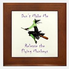 Don't Make Me Release The Flying Monkeys Framed Ti
