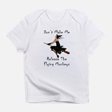 Don't Make Me Release The Flying Mo Infant T-Shirt