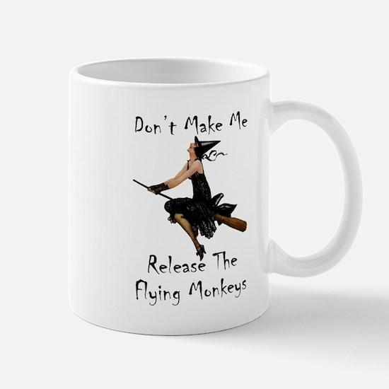 Don't Make Me Release The Flying Monkey Mug