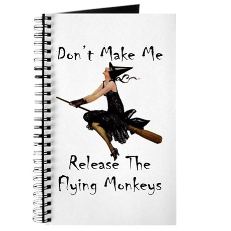 Don't Make Me Release The Flying Monkeys Journal