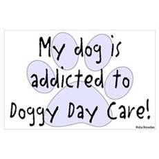 My dog is addicted Poster