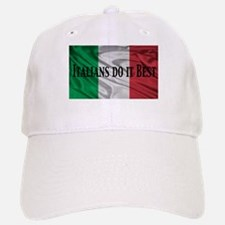 Italians Do It Best Baseball Baseball Cap