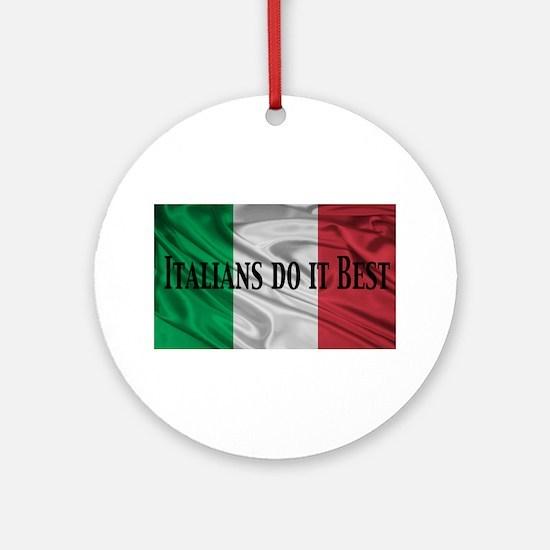 Italians Do It Best Ornament (Round)