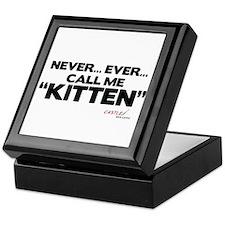 Never... Ever... Call Me Kitten Keepsake Box