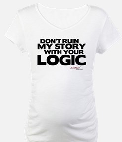 My Story... Your Logic Shirt