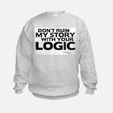 My Story... Your Logic Sweatshirt