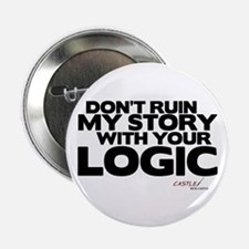 """My Story... Your Logic 2.25"""" Button"""