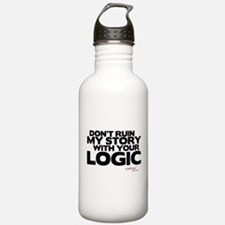 Don't Ruin My Story with Your Logic Water Bottle