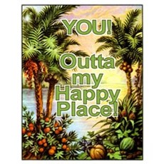 YOU! Out of my Happy Place! Poster