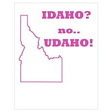 Idaho? no, Udaho! Poster