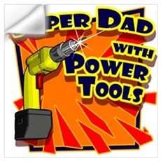 Super Dad with Power Saw Wall Decal