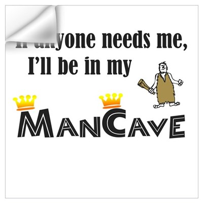 I'll be in my ManCave Wall Decal
