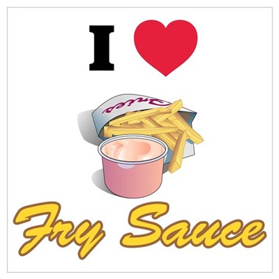 I love fry sauce Poster