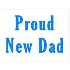 Proud new Dad T Shirts and Gi Poster