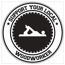 Support Woodworker Poster