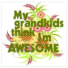 My Grandkids Think I'm AWESOME Poster