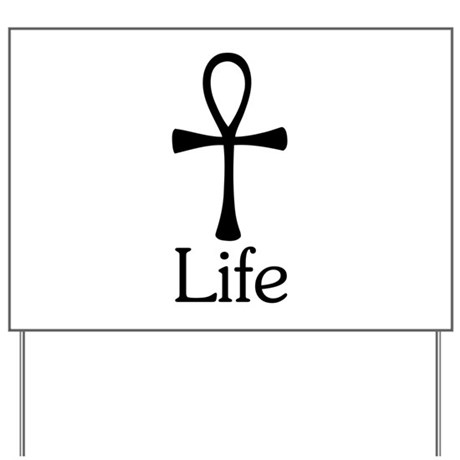Ankh :: Life Yard Sign