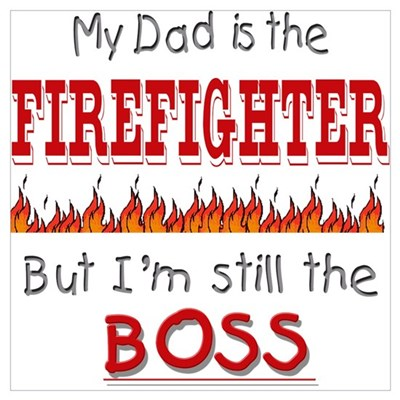 Dad is FIREFIGHTER Poster