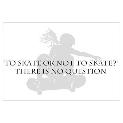 To Skate Or Not To Skate-Girl Sk8er Poster