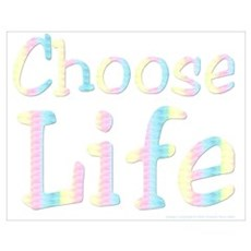 Choose Life Poster