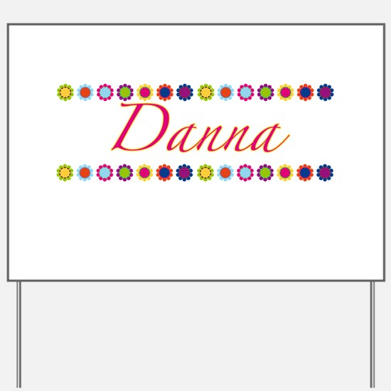 Danna with Flowers Yard Sign