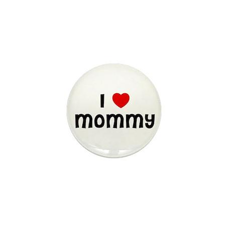 I * Mommy Mini Button