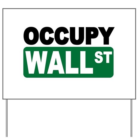 Occupy Wall St. Yard Sign