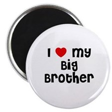 I * My Big Brother Magnet