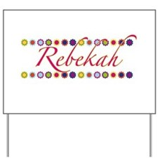 Rebekah with Flowers Yard Sign