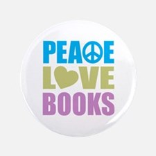 "Peace Love Books 3.5"" Button"