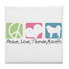 Peace, Love, Tibetan Mastiffs Tile Coaster
