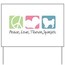 Peace, Love, Tibetan Spaniels Yard Sign