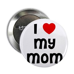 I * My Mom Button
