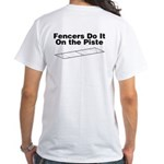 Fencers do it... White T-Shirt