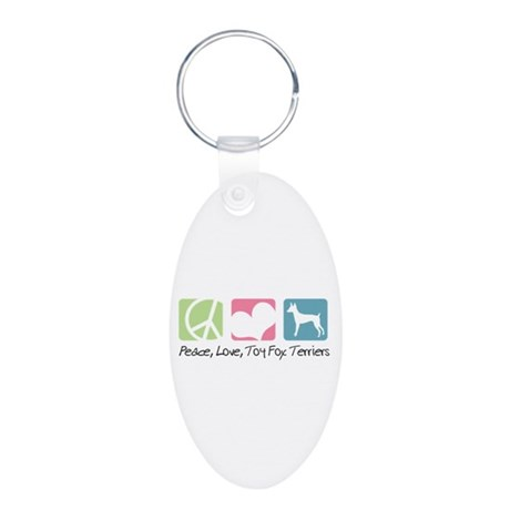 Peace, Love, Toy Fox Terriers Aluminum Oval Keycha