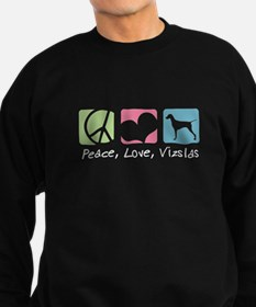 Peace, Love, Vizslas Sweatshirt