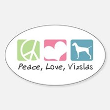 Peace, Love, Vizslas Sticker (Oval)