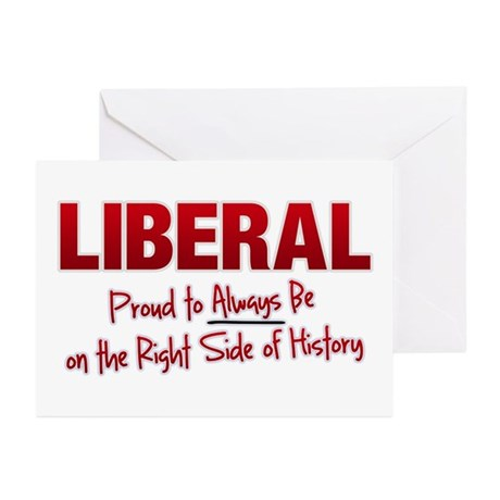 LIBERAL: Proud to Always be o Greeting Cards (Pk o