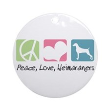 Peace, Love, Weimaraners Ornament (Round)