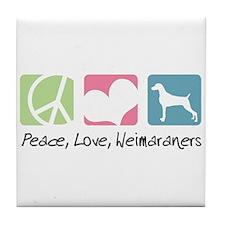 Peace, Love, Weimaraners Tile Coaster