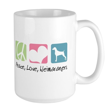 Peace, Love, Weimaraners Large Mug