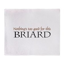 Nothing's too good Briard Throw Blanket