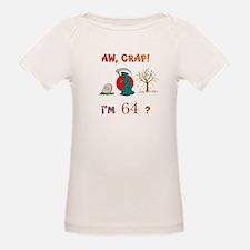 AW, CRAP! I'M 64? Gift Tee